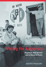 9780521862479: Voting for Autocracy: Hegemonic Party Survival and its Demise in Mexico