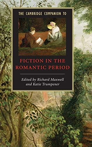 9780521862523: The Cambridge Companion to Fiction in the Romantic Period (Cambridge Companions to Literature)