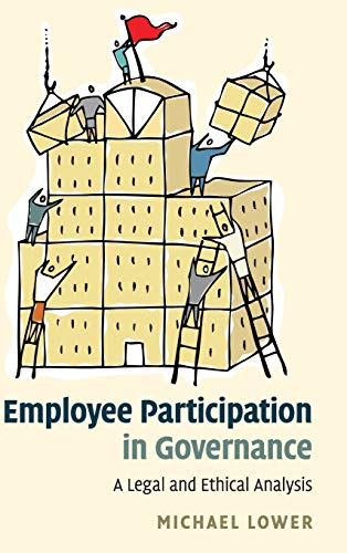 Employee Participation In Governance: A Legal And Ethical Analysis
