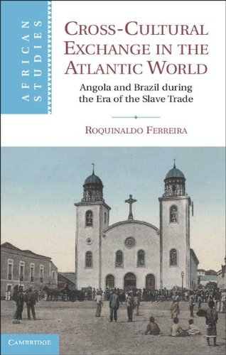 9780521863308: Cross-Cultural Exchange in the Atlantic World: Angola and Brazil during the Era of the Slave Trade (African Studies)