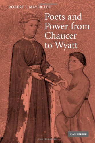 Poets and Power from Chaucer to Wyatt (Cambridge Studies in Medieval Literature): Meyer-Lee, Robert...