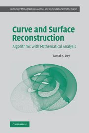 9780521863704: Curve and Surface Reconstruction: Algorithms with Mathematical Analysis (Cambridge Monographs on Applied and Computational Mathematics)