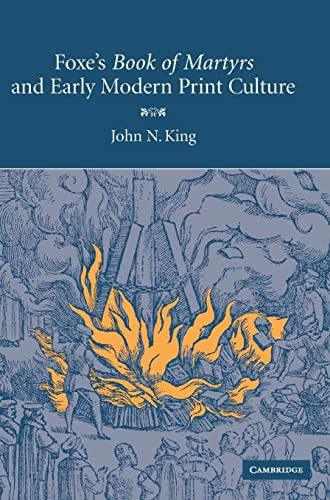 Foxe's 'Book of Martyrs' and Early Modern: King, John N.