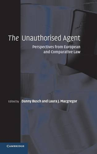 9780521863889: The Unauthorised Agent: Perspectives from European and Comparative Law