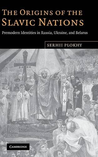 9780521864039: The Origins of the Slavic Nations: Premodern Identities in Russia, Ukraine, and Belarus