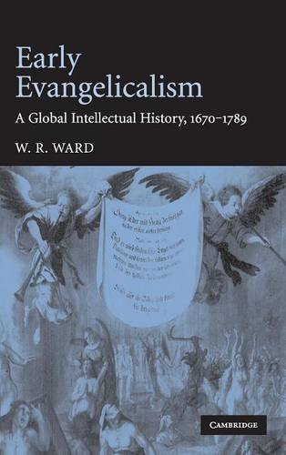 9780521864046: Early Evangelicalism: A Global Intellectual History, 1670-1789