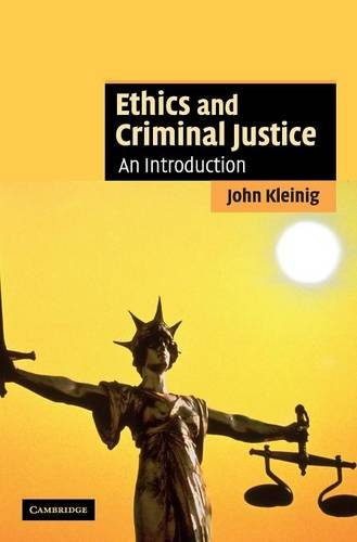 9780521864206: Ethics and Criminal Justice: An Introduction (Cambridge Applied Ethics)