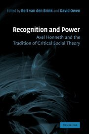 9780521864459: Recognition and Power Hardback: Axel Honneth and the Tradition of Critical Social Theory