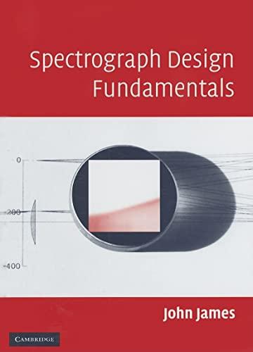 9780521864633: Spectrograph Design Fundamentals