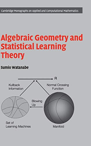 9780521864671: Algebraic Geometry and Statistical Learning Theory: 25 (Cambridge Monographs on Applied and Computational Mathematics)