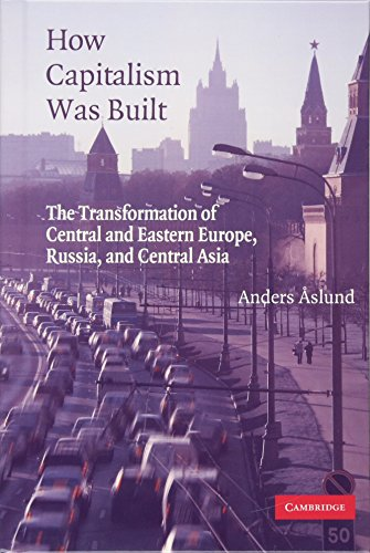 9780521865265: How Capitalism Was Built: The Transformation of Central and Eastern Europe, Russia, and Central Asia