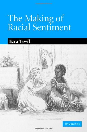 9780521865395: The Making of Racial Sentiment: Slavery and the Birth of The Frontier Romance (Cambridge Studies in American Literature and Culture)