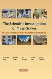 9780521865876: The Scientific Investigation of Mass Graves: Towards Protocols and Standard Operating Procedures
