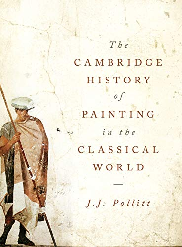 9780521865913: The Cambridge History of Painting in the Classical World
