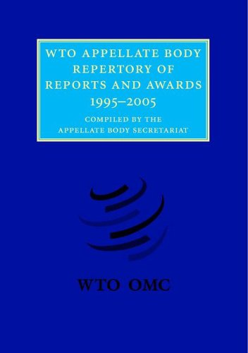 WTO Appellate Body Repertory of Reports and Awards : 1995-2005. (World Trade Organization).: ...