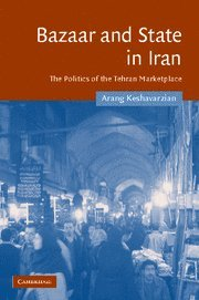 9780521866187: Bazaar and State in Iran: The Politics of the Tehran Marketplace (Cambridge Middle East Studies)