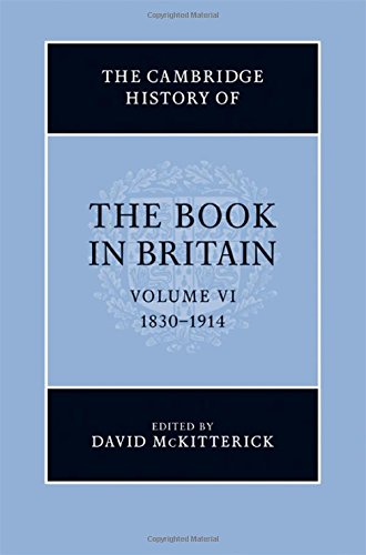 9780521866248: The Cambridge History of the Book in Britain 7 Volume Hardback Set: The Cambridge History of the Book in Britain: Volume 6, 1830-1914, Hardback