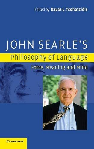 9780521866279: John Searle's Philosophy of Language: Force, Meaning and Mind