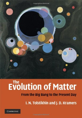 9780521866477: The Evolution of Matter: From the Big Bang to the Present Day