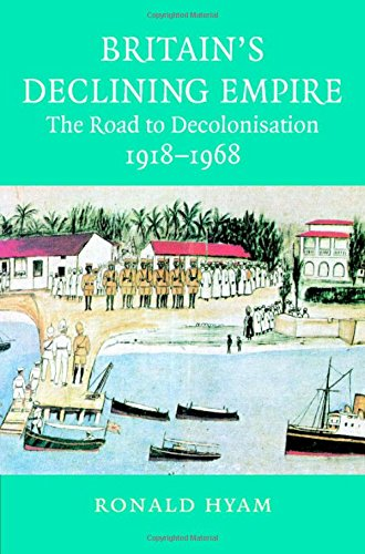 9780521866491: Britain's Declining Empire: The Road to Decolonisation, 1918-1968