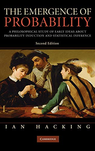 9780521866552: The Emergence of Probability: A Philosophical Study of Early Ideas about Probability, Induction and Statistical Inference (Cambridge Series on Statistical & Probabilistic Mathematics)