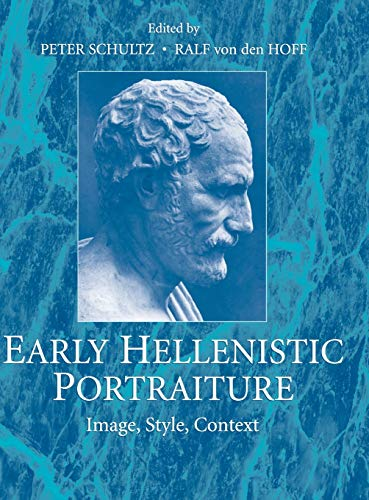 9780521866590: Early Hellenistic Portraiture: Image, Style, Context