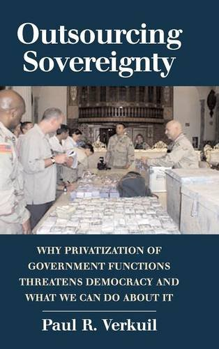 9780521867047: Outsourcing Sovereignty Hardback: Why Privatization of Government Functions Threatens Democracy and What We Can Do About It