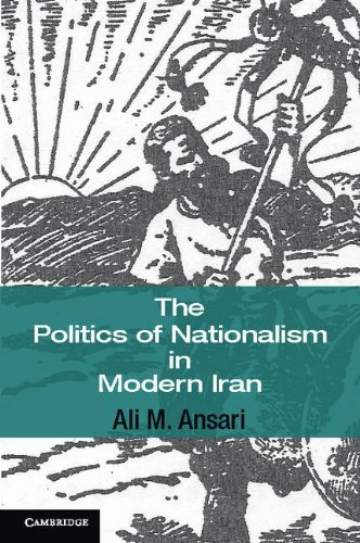 The Politics of Nationalism in Modern Iran (Hardback): Ali M. Ansari