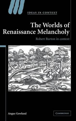 9780521867689: The Worlds of Renaissance Melancholy: Robert Burton in Context (Ideas in Context)