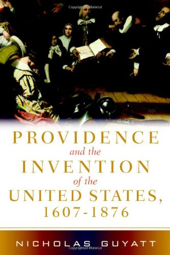 9780521867887: Providence and the Invention of the United States, 1607-1876