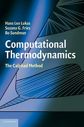 9780521868112: Computational Thermodynamics Hardback: The CALPHAD Method