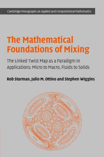 9780521868136: The Mathematical Foundations of Mixing: The Linked Twist Map as a Paradigm in Applications: Micro to Macro, Fluids to Solids: 22 (Cambridge Monographs ... Computational Mathematics, Series Number 22)