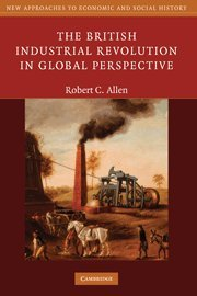 9780521868273: The British Industrial Revolution in Global Perspective (New Approaches to Economic and Social History)
