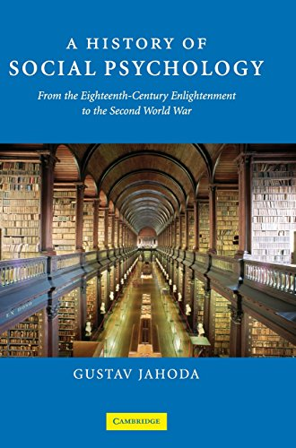 A History of Social Psychology: From the Eighteenth-Century Enlightenment to the Second World War: ...