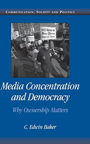 9780521868327: Media Concentration and Democracy: Why Ownership Matters (Communication, Society and Politics)