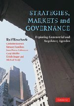Strategies, Markets And Governance: Exploring Commercial And Regulatory Agendas
