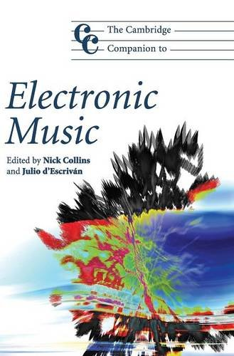 9780521868617: The Cambridge Companion to Electronic Music (Cambridge Companions to Music)