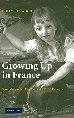 9780521868693: Growing Up in France: From the Ancien Régime to the Third Republic