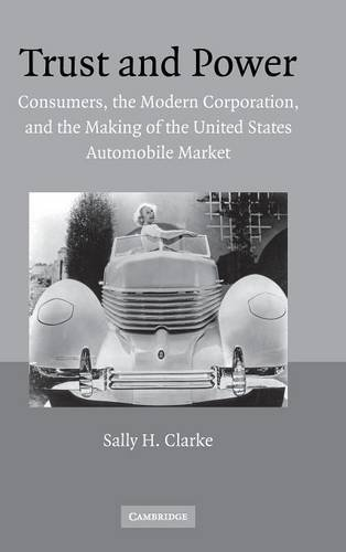 9780521868785: Trust and Power: Consumers, the Modern Corporation, and the Making of the United States Automobile Market