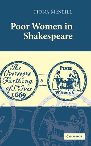 9780521868860: Poor Women in Shakespeare