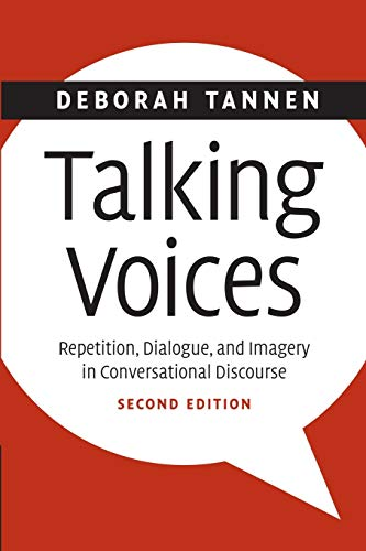 9780521868907: Talking Voices: Repetition, Dialogue, and Imagery in Conversational Discourse (Studies in Interactional Sociolinguistics)