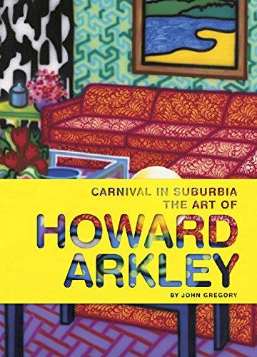Carnival in Suburbia: The Art of Howard: Gregory, John