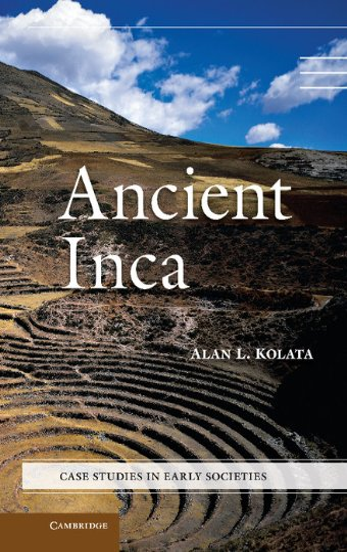 9780521869003: Ancient Inca (Case Studies in Early Societies)