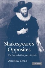 Shakespeare's Opposites: The Admiral's Company 1594-1625 (052186903X) by Andrew Gurr