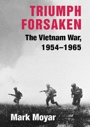9780521869119: Triumph Forsaken: The Vietnam War, 1954-1965 (v. 1)