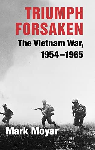 9780521869119: Triumph Forsaken: The Vietnam War, 1954-1965 (v. 1)