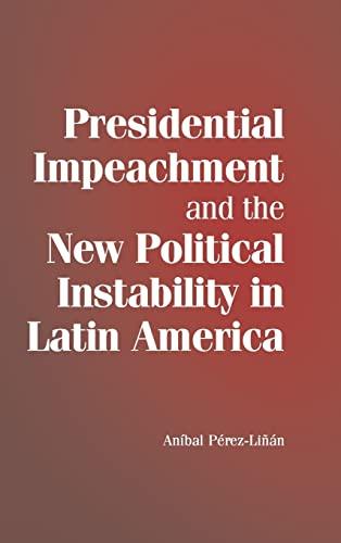 9780521869423: Presidential Impeachment and the New Political Instability in Latin America (Cambridge Studies in Comparative Politics)
