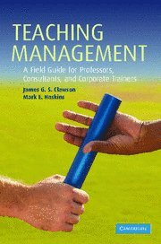 9780521869751: Teaching Management: A Field Guide for Professors, Consultants, and Corporate Trainers