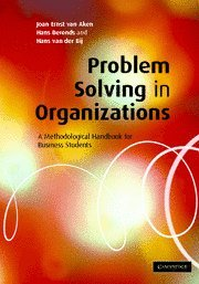 Problem Solving in Organizations: A Methodological Handbook: van Aken, Joan