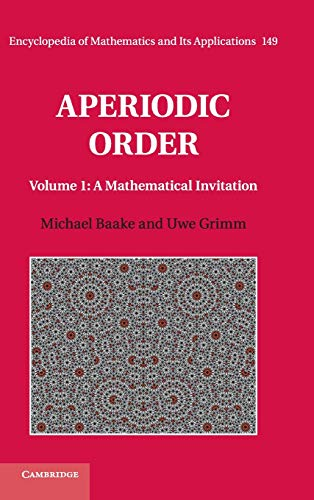 9780521869911: Aperiodic Order: Volume 1, A Mathematical Invitation (Encyclopedia of Mathematics and its Applications)